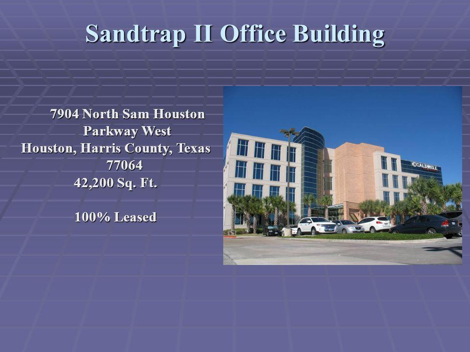 Sandtrap III Office Building 7906 North Sam Houston Parkway West Houston, Harris County, Texas 77064 38,843 Sq.