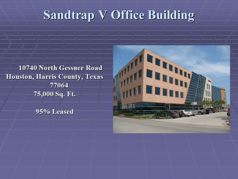 Sandtrap VI Office Building 10760 North Gessner Rd Houston, Harris County, Texas 77064 50,000 Sq.