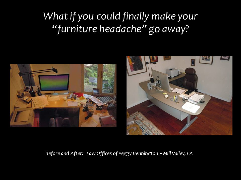 What if you could finally make your furniture headache go away.