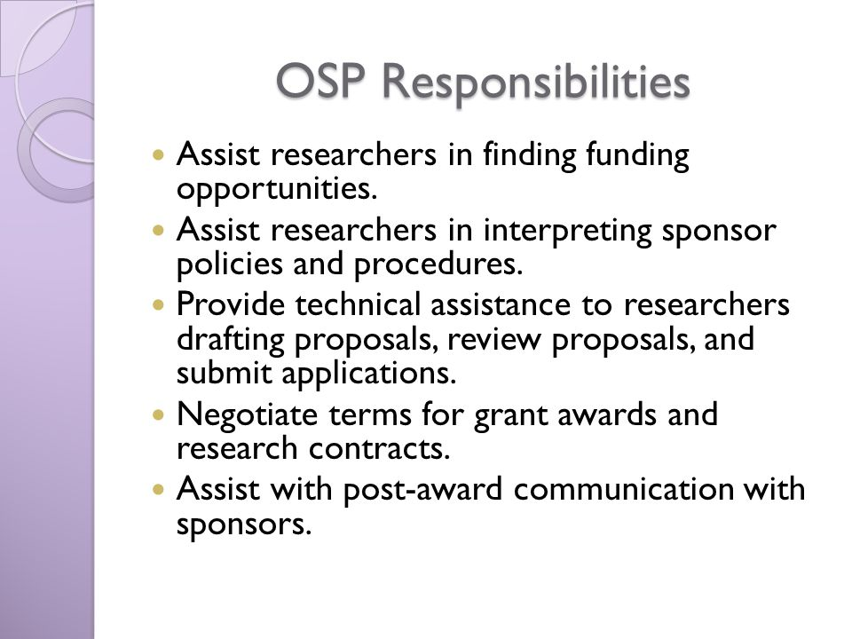 OSP Responsibilities Assist researchers in finding funding opportunities.