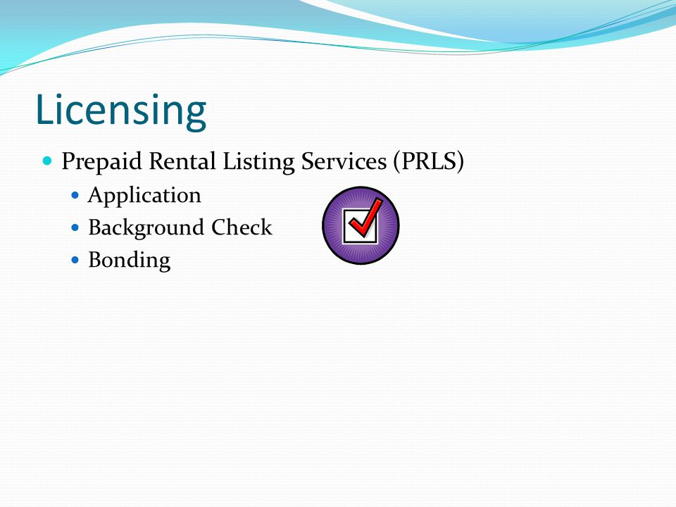 Licensing Prepaid Rental Listing Services (PRLS) Application Background Check Bonding