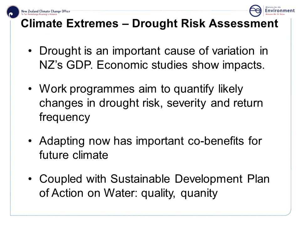 Click to edit Master title style Climate Extremes – Drought Risk Assessment Drought is an important cause of variation in NZs GDP.