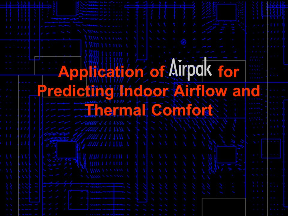 1 Application of for Predicting Indoor Airflow and Thermal Comfort