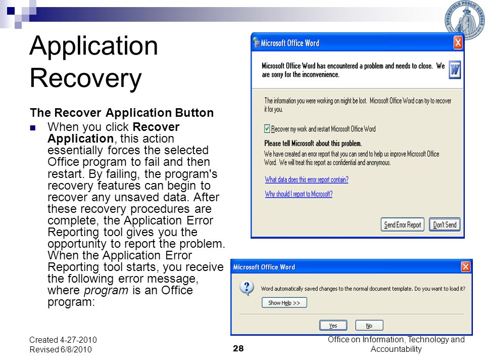 28 Application Recovery The Recover Application Button When you click Recover Application, this action essentially forces the selected Office program to fail and then restart.