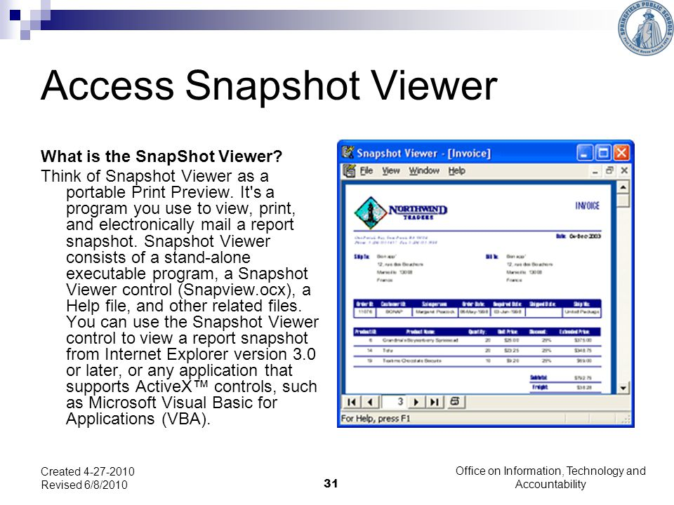 31 Access Snapshot Viewer What is the SnapShot Viewer.