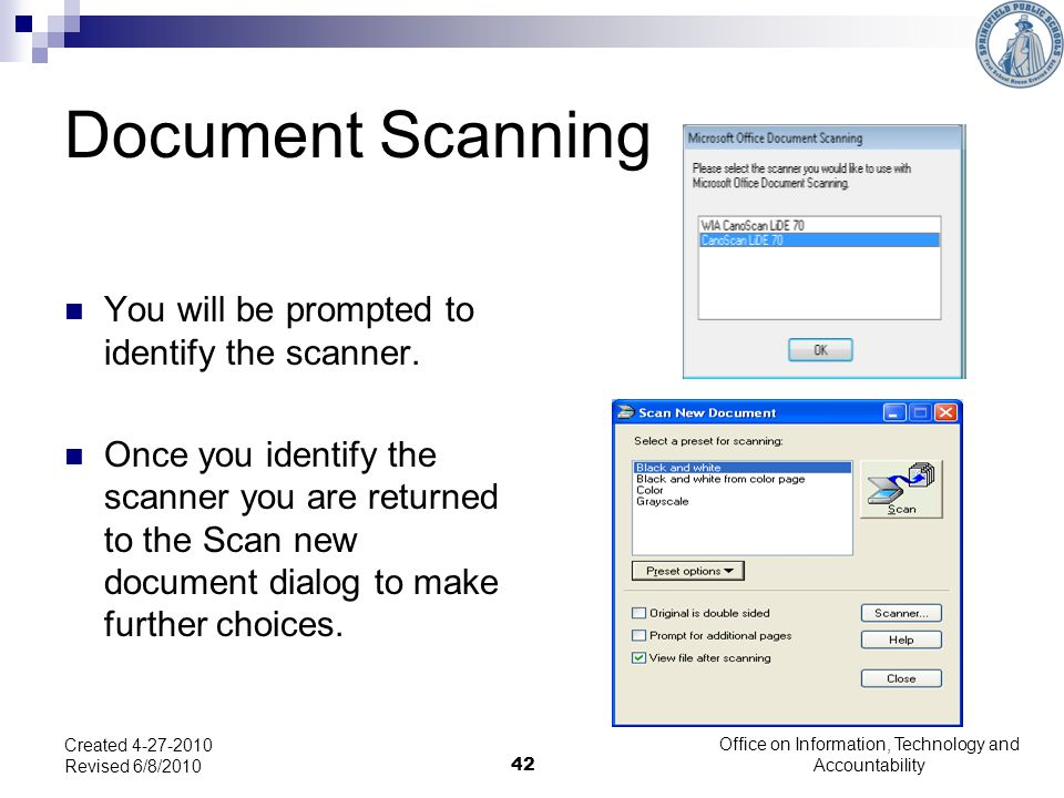 42 Document Scanning You will be prompted to identify the scanner.