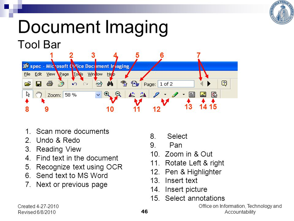 46 Document Imaging Tool Bar 1.Scan more documents 2.Undo & Redo 3.Reading View 4.Find text in the document 5.Recognize text using OCR 6.Send text to MS Word 7.Next or previous page 8.