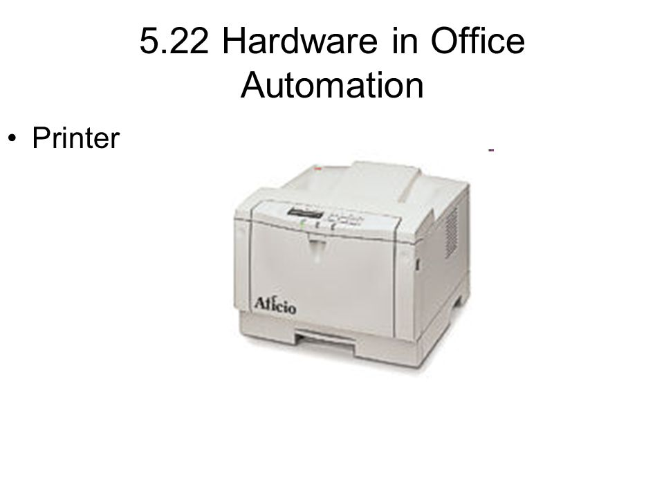 5.22 Hardware in Office Automation Printer