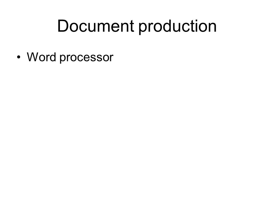 Document production Word processor