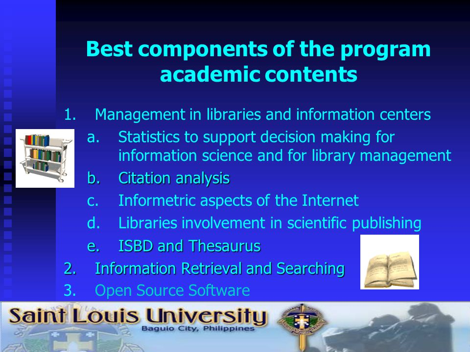 Best components of the program academic contents 1. 1.Management in libraries and information centers a. a.Statistics to support decision making for i