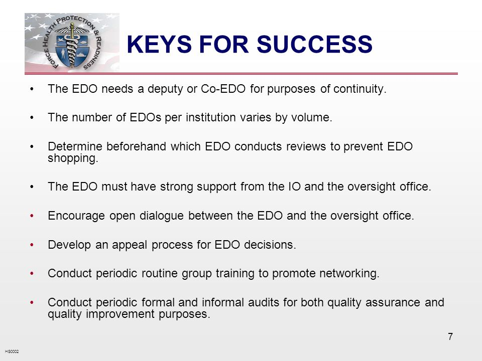 HS0002 7 KEYS FOR SUCCESS The EDO needs a deputy or Co-EDO for purposes of continuity.