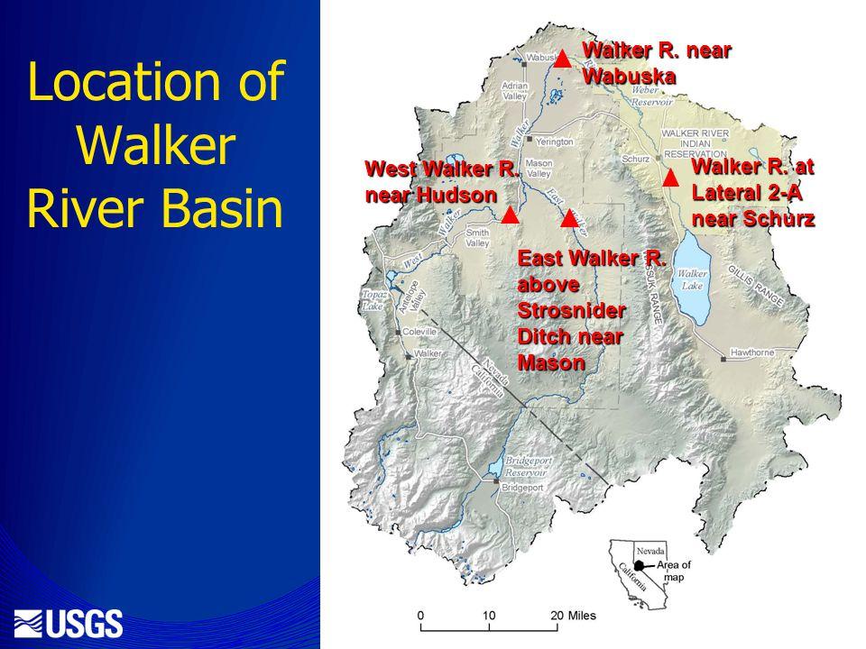 Location of Walker River Basin West Walker R. near Hudson Walker R.