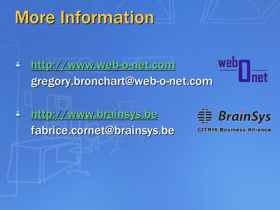 More Information http://www.web-o-net.com gregory.bronchart@web-o-net.com http://www.brainsys.be fabrice.cornet@brainsys.be