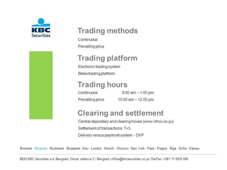 Trading methods Continuous Prevailing price Trading hours Continuous9:00 am – 1:00 pm Prevailing price10:00 am – 12:00 pm Clearing and settlement Cent
