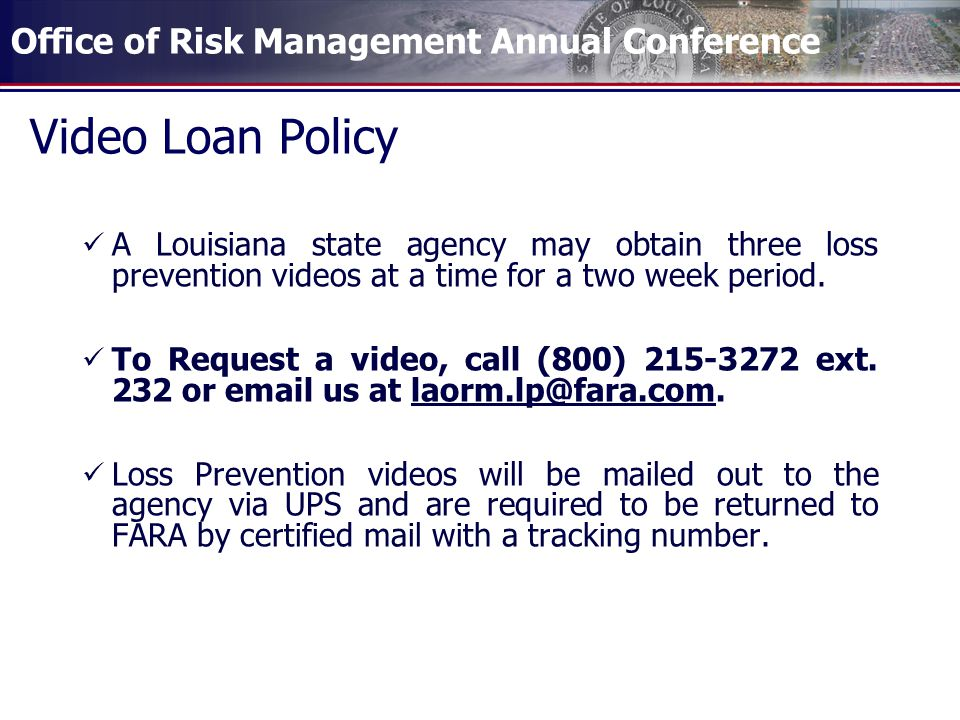 Video Loan Policy A Louisiana state agency may obtain three loss prevention videos at a time for a two week period.
