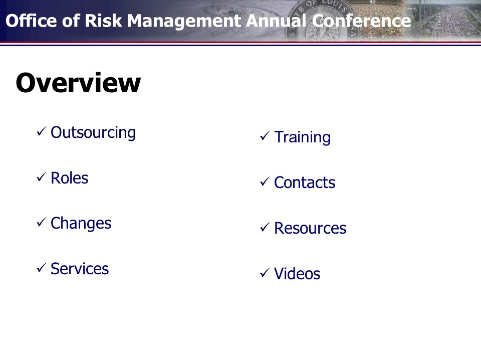 Office of Risk Management Annual Conference Overview Outsourcing Roles Changes Services Training Contacts Resources Videos