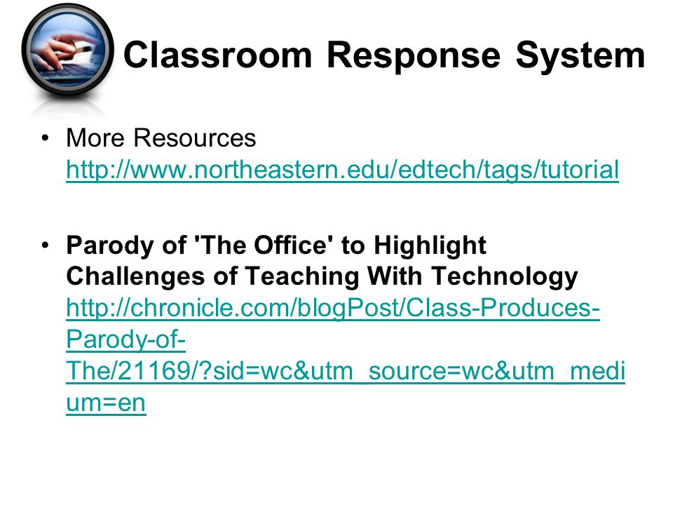 More Resources http://www.northeastern.edu/edtech/tags/tutorial http://www.northeastern.edu/edtech/tags/tutorial Parody of The Office to Highlight Challenges of Teaching With Technology http://chronicle.com/blogPost/Class-Produces- Parody-of- The/21169/ sid=wc&utm_source=wc&utm_medi um=en http://chronicle.com/blogPost/Class-Produces- Parody-of- The/21169/ sid=wc&utm_source=wc&utm_medi um=en