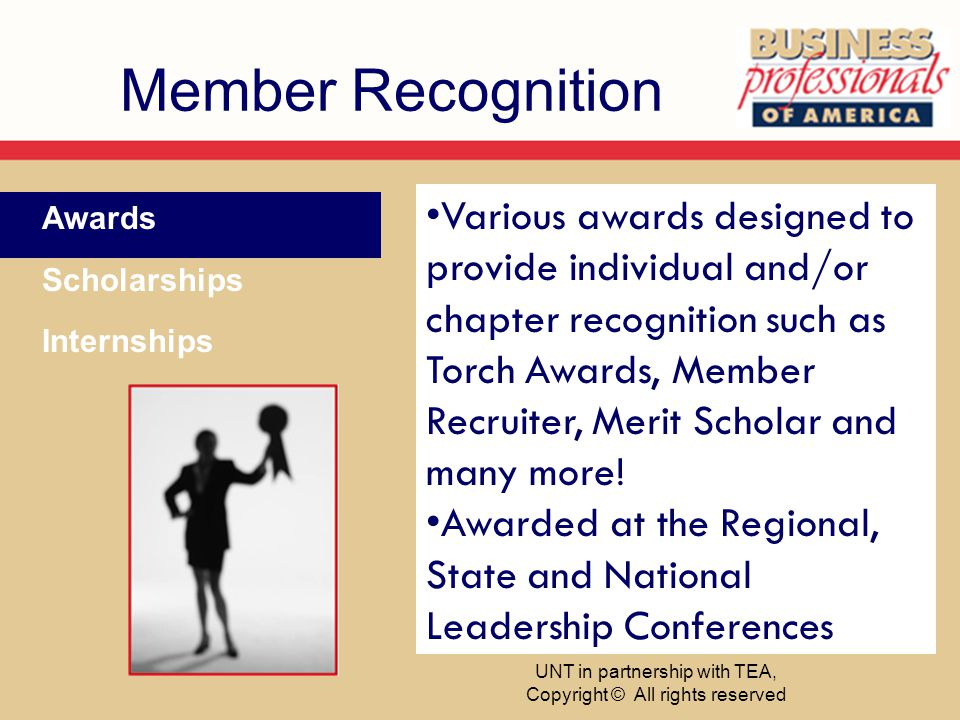 Member Recognition Awards Scholarships Internships Various awards designed to provide individual and/or chapter recognition such as Torch Awards, Memb