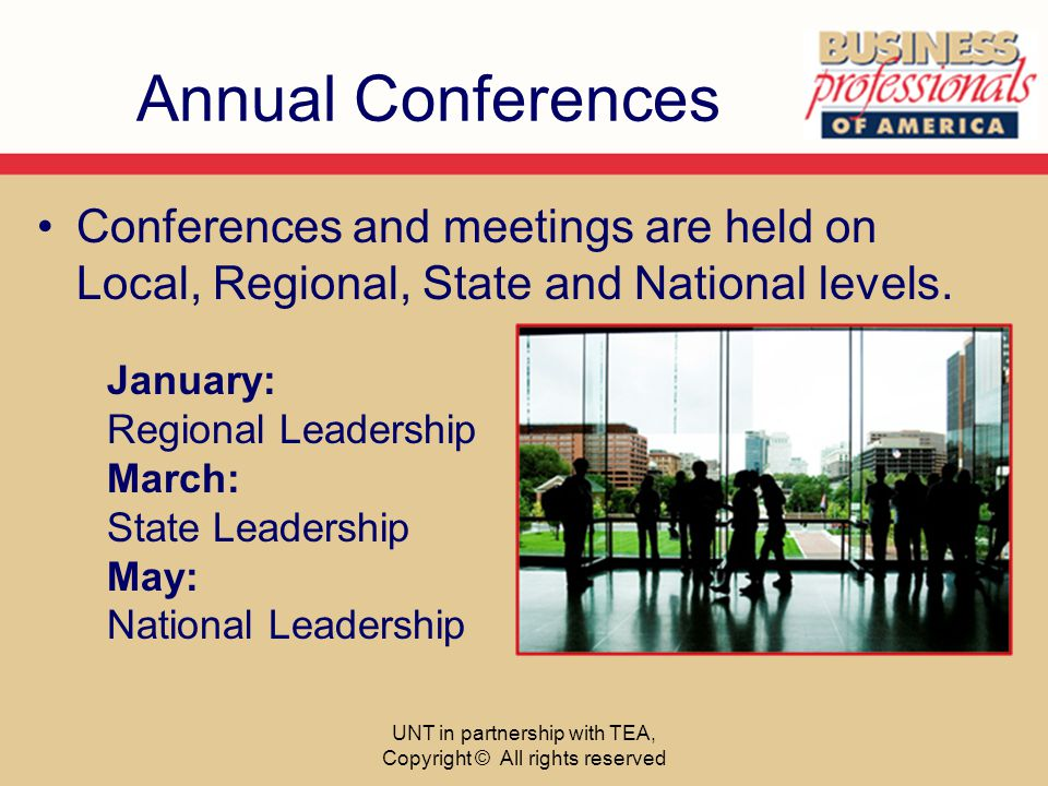 Annual Conferences Conferences and meetings are held on Local, Regional, State and National levels.