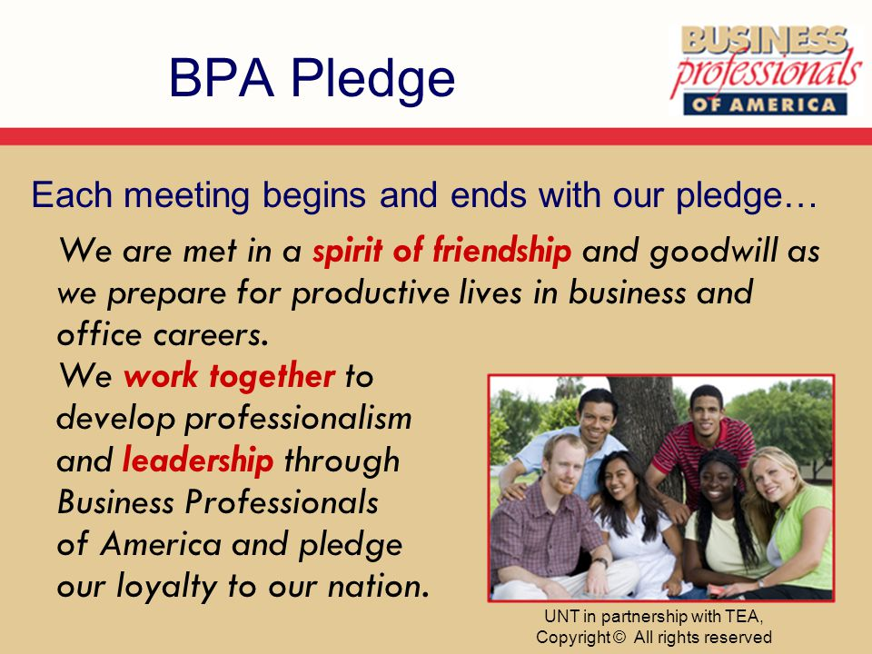 BPA Pledge We are met in a spirit of friendship and goodwill as we prepare for productive lives in business and office careers.