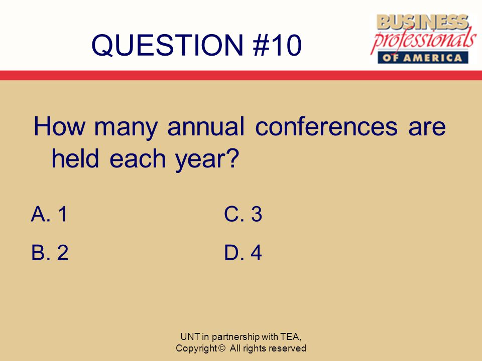 QUESTION #10 How many annual conferences are held each year.