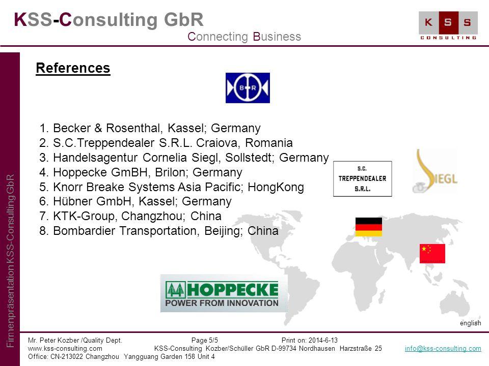 KSS-Consulting GbR Mr. Peter Kozber /Quality Dept. Page 5/5 Print on: 2014-6-13 www.kss-consulting.com KSS-Consulting Kozber/Schüller GbR D-99734 Nord