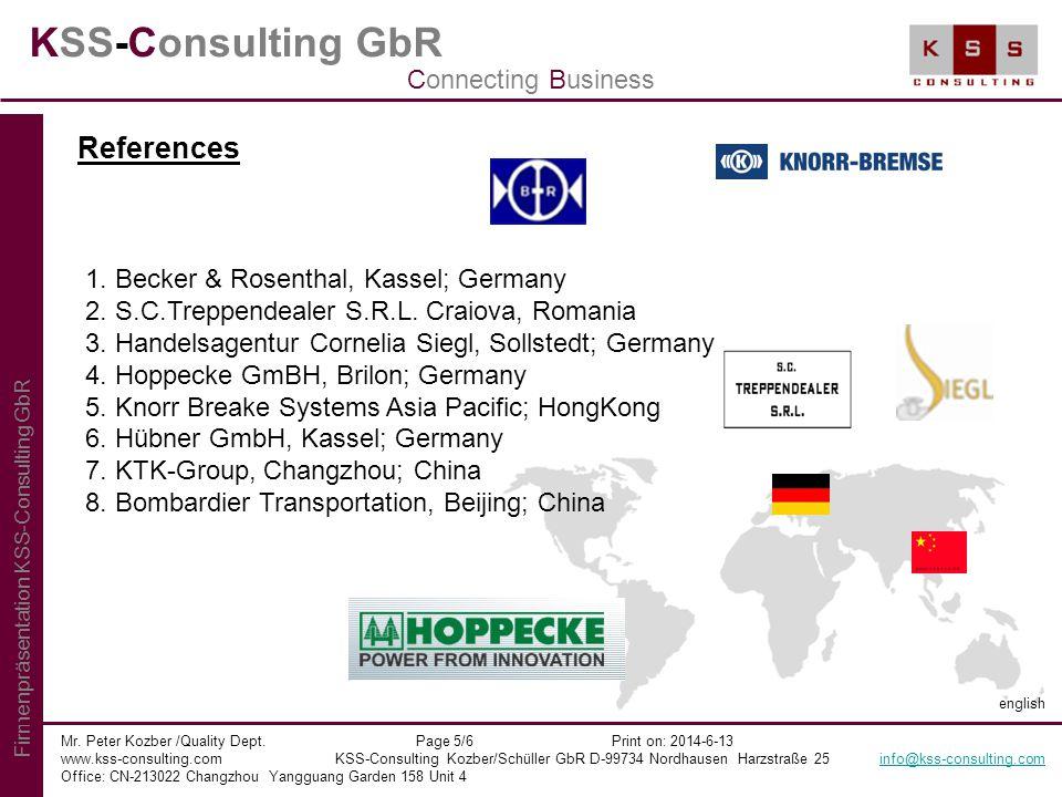 KSS-Consulting GbR Mr. Peter Kozber /Quality Dept. Page 5/6 Print on: 2014-6-13 www.kss-consulting.com KSS-Consulting Kozber/Schüller GbR D-99734 Nord