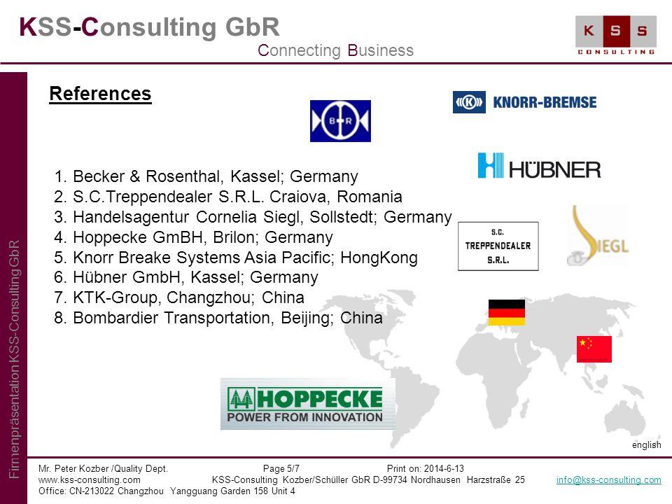 KSS-Consulting GbR Mr. Peter Kozber /Quality Dept. Page 5/7 Print on: 2014-6-13 www.kss-consulting.com KSS-Consulting Kozber/Schüller GbR D-99734 Nord