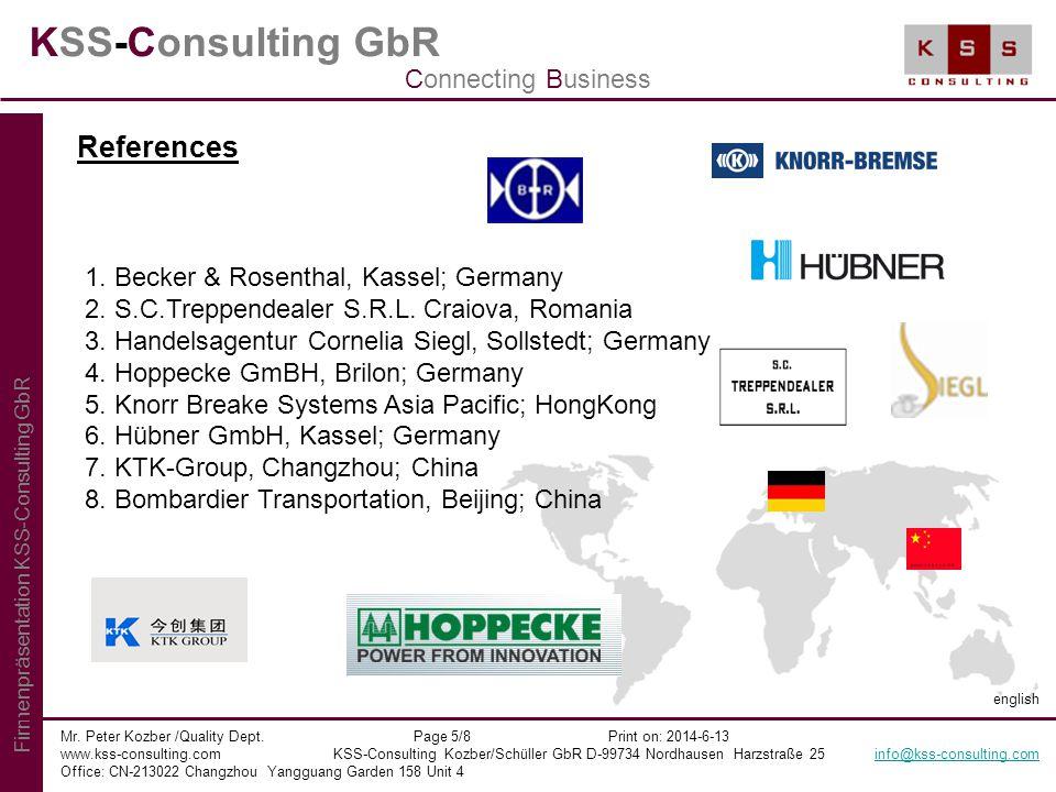 KSS-Consulting GbR Mr. Peter Kozber /Quality Dept. Page 5/8 Print on: 2014-6-13 www.kss-consulting.com KSS-Consulting Kozber/Schüller GbR D-99734 Nord