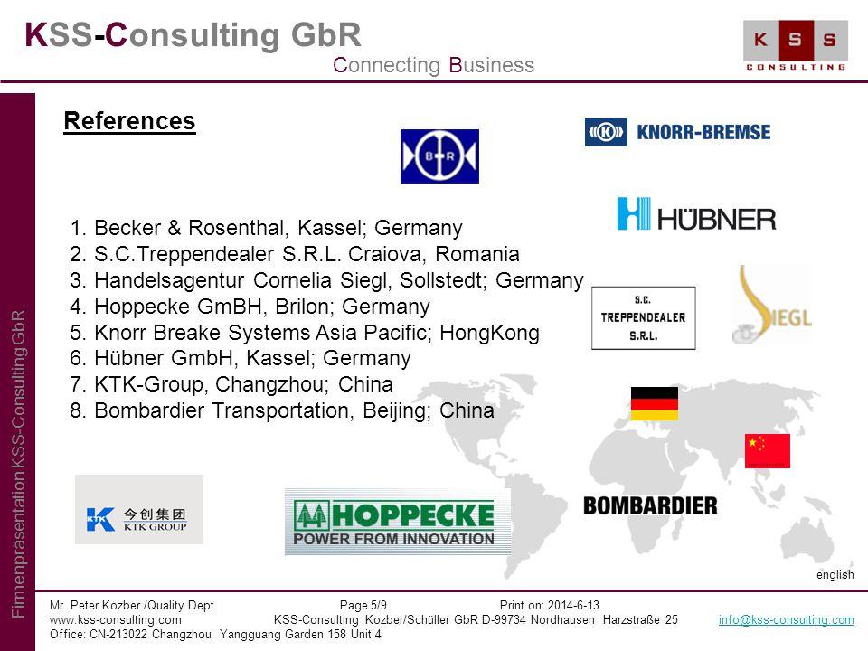 KSS-Consulting GbR Mr. Peter Kozber /Quality Dept. Page 5/9 Print on: 2014-6-13 www.kss-consulting.com KSS-Consulting Kozber/Schüller GbR D-99734 Nord