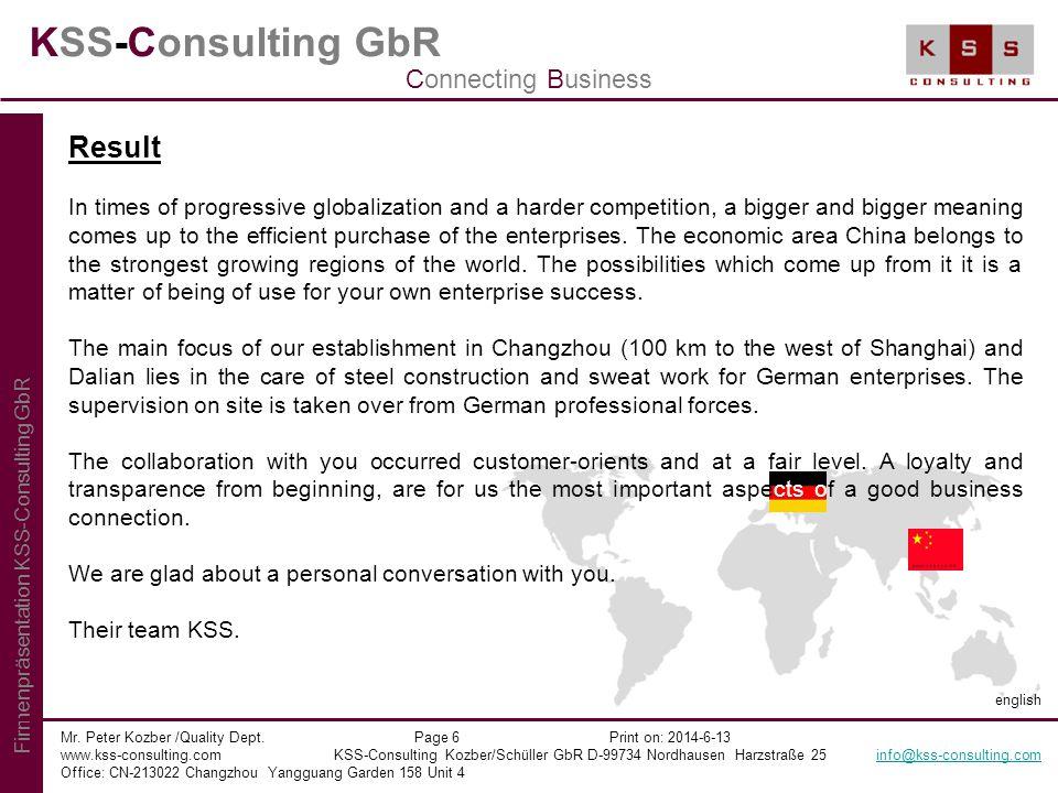 KSS-Consulting GbR Mr. Peter Kozber /Quality Dept. Page 6 Print on: 2014-6-13 www.kss-consulting.com KSS-Consulting Kozber/Schüller GbR D-99734 Nordha