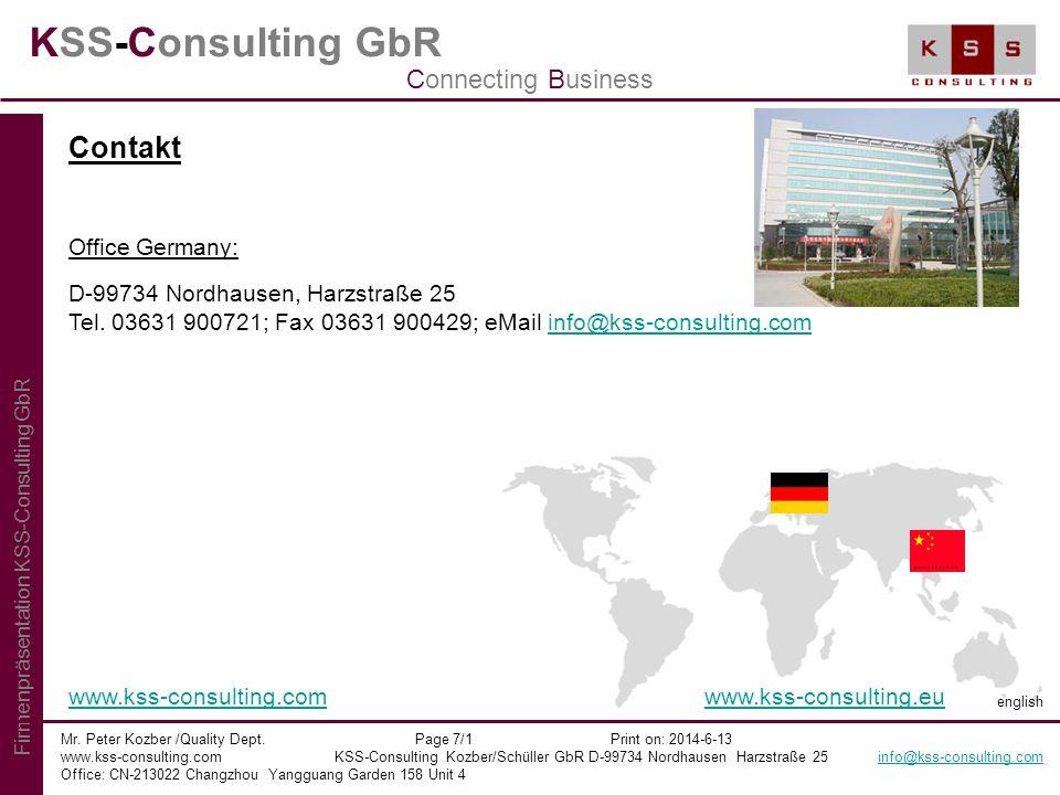 KSS-Consulting GbR Mr. Peter Kozber /Quality Dept. Page 7/1 Print on: 2014-6-13 www.kss-consulting.com KSS-Consulting Kozber/Schüller GbR D-99734 Nord
