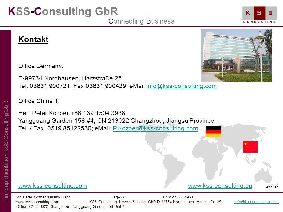 KSS-Consulting GbR Mr. Peter Kozber /Quality Dept. Page 7/2 Print on: 2014-6-13 www.kss-consulting.com KSS-Consulting Kozber/Schüller GbR D-99734 Nord