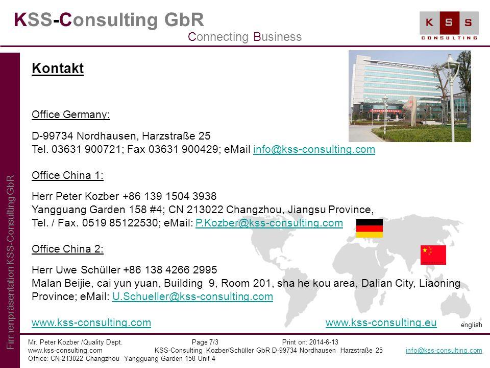 KSS-Consulting GbR Mr. Peter Kozber /Quality Dept. Page 7/3 Print on: 2014-6-13 www.kss-consulting.com KSS-Consulting Kozber/Schüller GbR D-99734 Nord