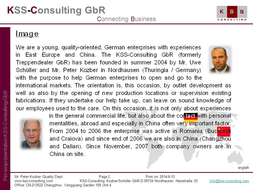 KSS-Consulting GbR Mr. Peter Kozber /Quality Dept. Page 2 Print on: 2014-6-13 www.kss-consulting.com KSS-Consulting Kozber/Schüller GbR D-99734 Nordha