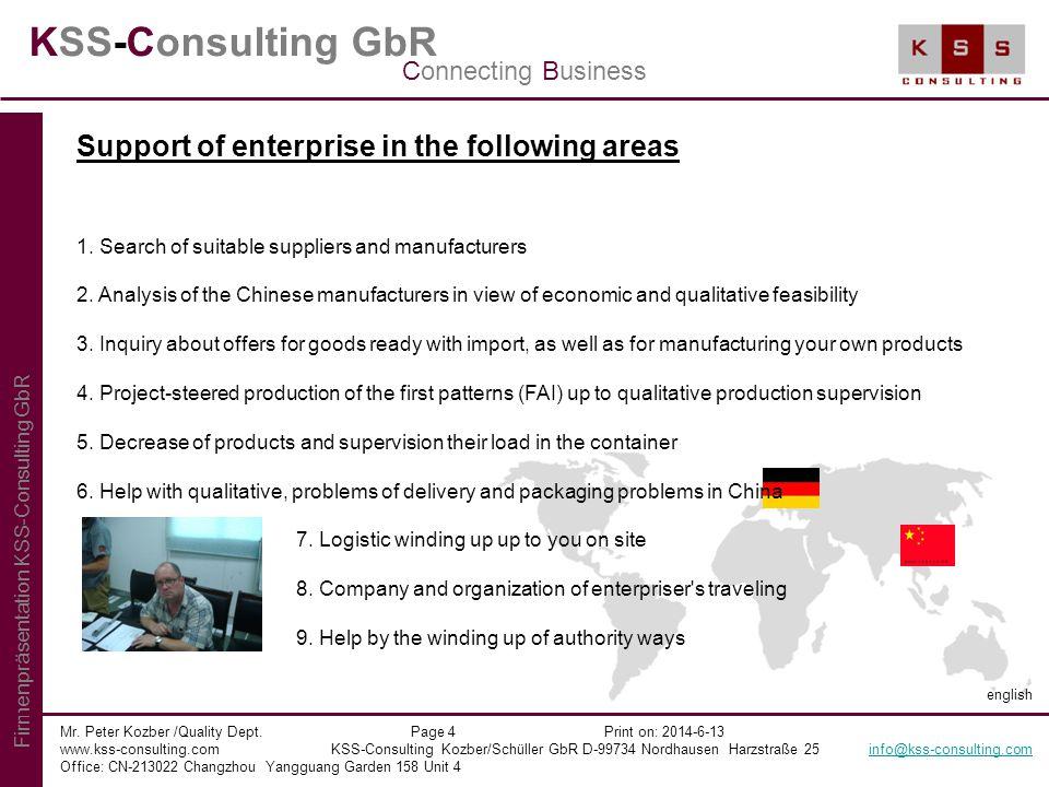 KSS-Consulting GbR Mr. Peter Kozber /Quality Dept. Page 4 Print on: 2014-6-13 www.kss-consulting.com KSS-Consulting Kozber/Schüller GbR D-99734 Nordha