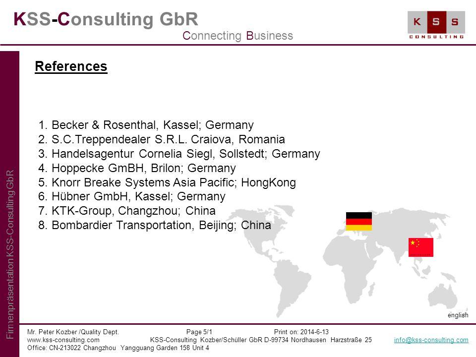 KSS-Consulting GbR Mr. Peter Kozber /Quality Dept. Page 5/1 Print on: 2014-6-13 www.kss-consulting.com KSS-Consulting Kozber/Schüller GbR D-99734 Nord
