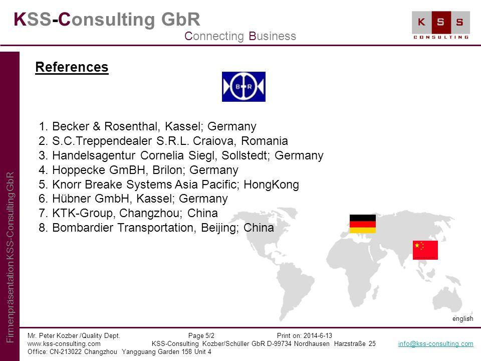 KSS-Consulting GbR Mr. Peter Kozber /Quality Dept. Page 5/2 Print on: 2014-6-13 www.kss-consulting.com KSS-Consulting Kozber/Schüller GbR D-99734 Nord