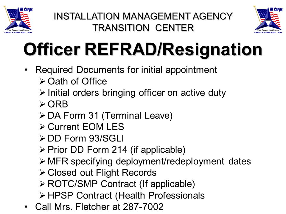 Officer REFRAD/Resignation Required Documents for initial appointment Oath of Office Initial orders bringing officer on active duty ORB DA Form 31 (Te