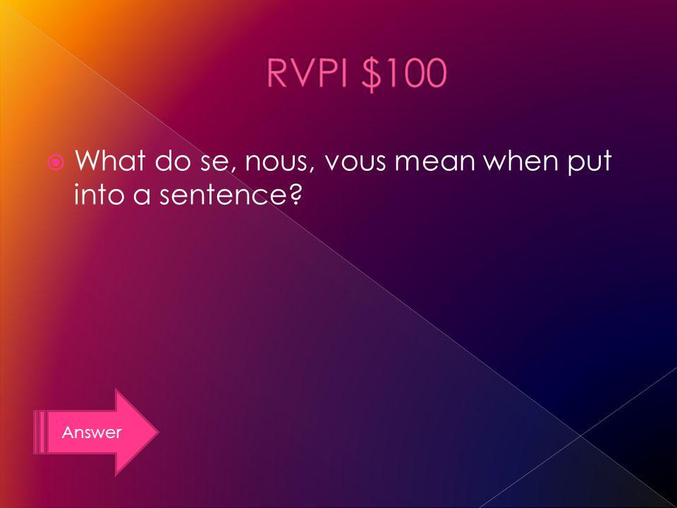 Answer What do se, nous, vous mean when put into a sentence