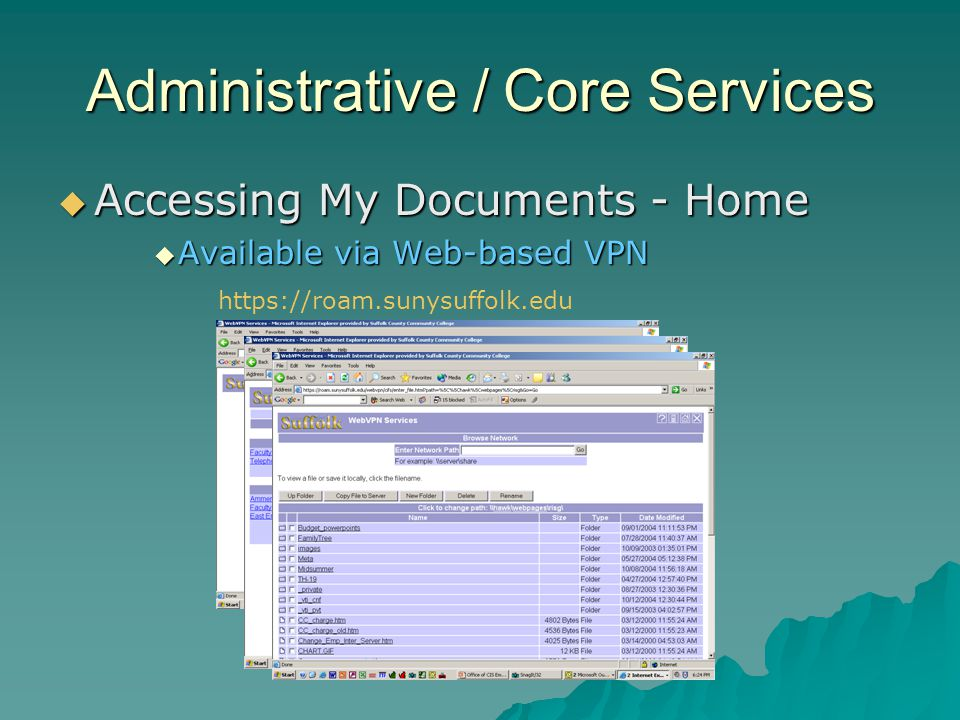 Administrative / Core Services Accessing My Documents - Home Accessing My Documents - Home Available via Web-based VPN Available via Web-based VPN htt