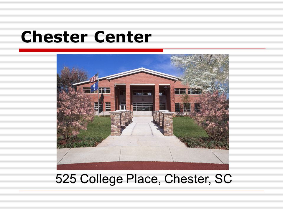 Chester Center 525 College Place, Chester, SC