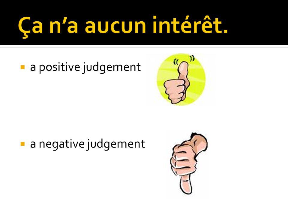 a positive judgement a negative judgement