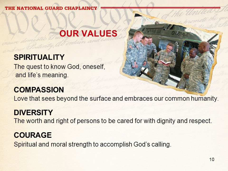 10 OUR VALUES SPIRITUALITY The quest to know God, oneself, and lifes meaning.