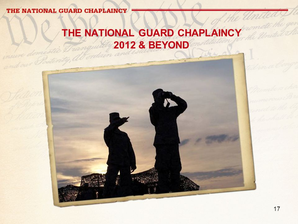 17 THE NATIONAL GUARD CHAPLAINCY 2012 & BEYOND