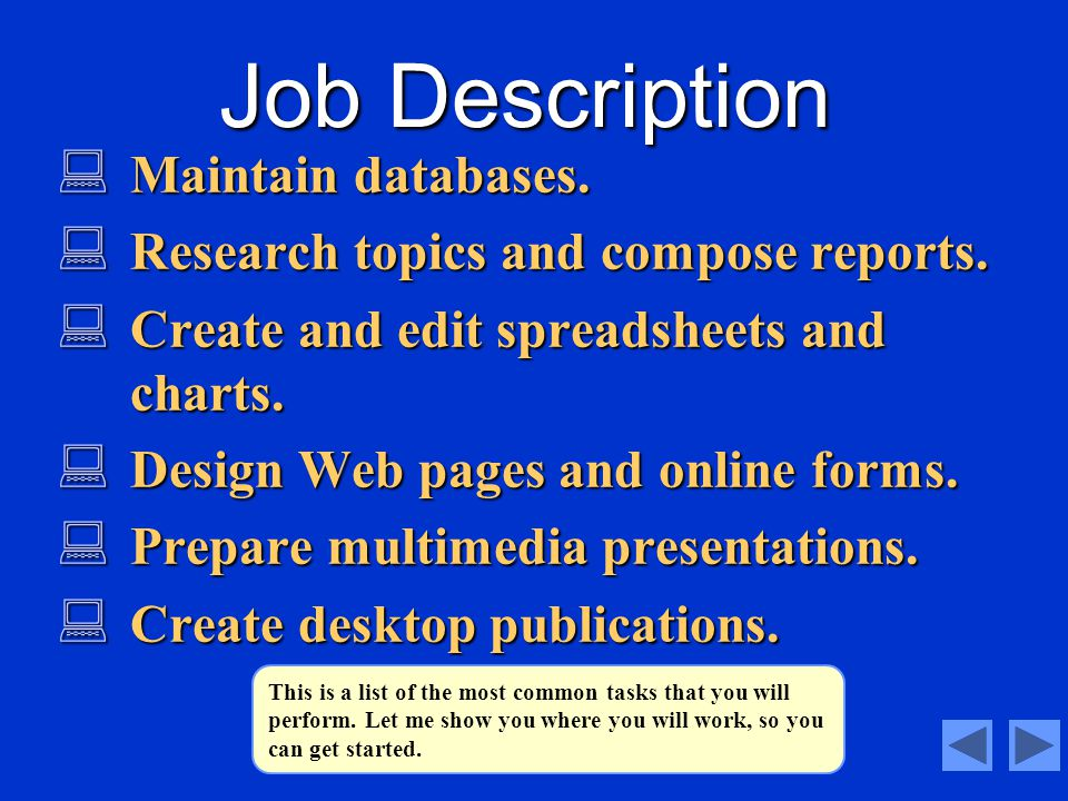 Job Description Maintain databases. Maintain databases. Research topics and compose reports. Research topics and compose reports. Create and edit spre