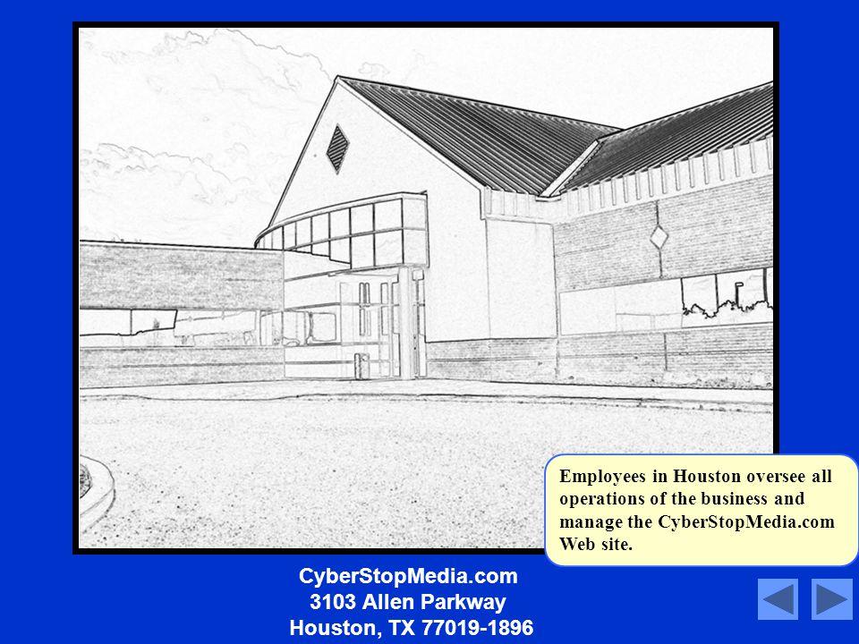 CyberStopMedia.com 3103 Allen Parkway Houston, TX 77019-1896 Script