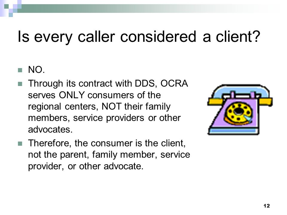 12 Is every caller considered a client. NO.