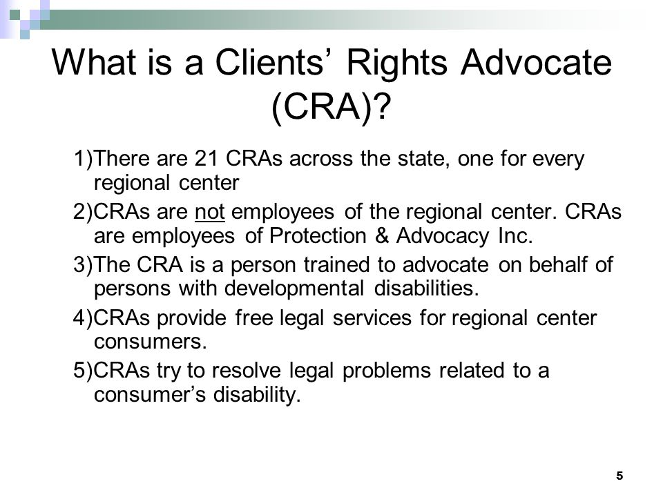 5 What is a Clients Rights Advocate (CRA).