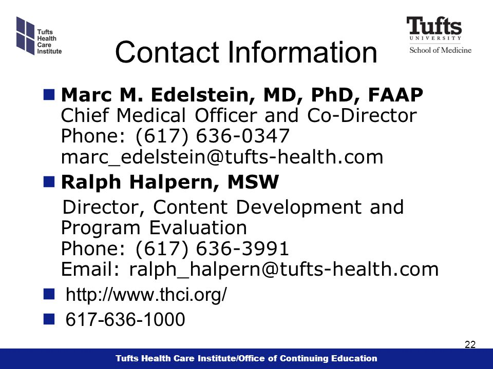 Tufts Health Care Institute/Office of Continuing Education 22 Contact Information nMarc M.